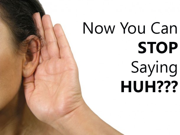 Hearing Aid Solutions - Now you can stop saying HUH??